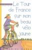 Le tour de France sur mon beau vélo jaune.jpg