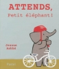 Attends, petit éléphant!.jpg