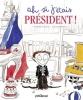 Ah, si j'étais président !.jpg